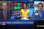 穆迪下调中国评级打压铜价 投资人士称不必担心