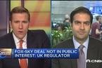 英国政府:福克斯收购天空电视台不符合公众利益