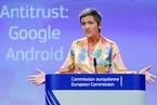 欧盟对谷歌开罚43亿欧元 指控其以安卓优势垄断搜索市场